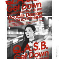 Q.A.S.B. /  Get Down (DJ KAWASAKI RE-EDIT) // Double Decker (SHO DA SCOTTIE REMIX) [7inch]