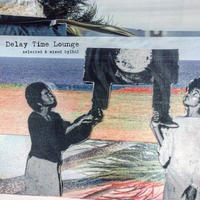 ISAZ / Delay Time Lounge [MIX CD]