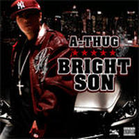 A-THUG / BRIGHT SON!! [CD]