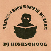 DJ HIGHSCHOOL / There's A Bookworm In My Room vol.1 [MIX CDR]