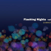 DJ MAKOTO / FLASHING NIGHTS Vol.2 [MIX CD]