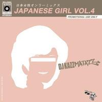 DJ KAZZMATAZZ / JAPANESE GIRL VOL.4 [MIX CD]