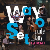 Wa Yo Set feat.T.A.M.M.I / rude boy (vocal)B/W rude boy (inst)[7inch]