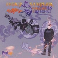 DJ MO-RI / FEDUP SAMPLER VOL.16 [MIX CD]
