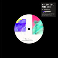Emerald / UP TO YOU/MIRAGE [7inch]