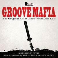 KILLAH SHARK a.k.a G M DA INCA / GROOVE MAFIA [MIX CD]