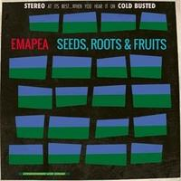 Emapea / Seeds, Roots & Fruits [2LP]