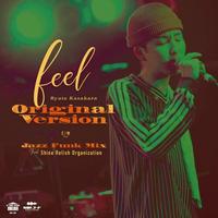 12/9  - 笠原瑠斗 / feel Original Version-Jazz Funk Mix feat.Shine Relish Organization [7inch]