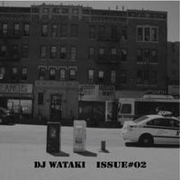 DJ WATAKI / ISSUE#02 [MIX CD]