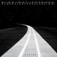 B.I.G JOE / MIDNIGHT EXPRESS [CD]