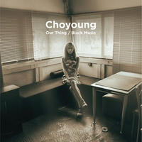 Choyoung / Our Thing / Black Music [7inch]