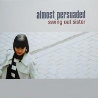 SWING OUT SISTER / ALMOST PERSUADED [LP]