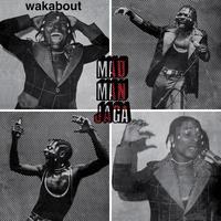 MAD MAN JAGA / WAKABOUT [LP]