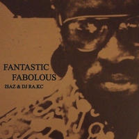 ISAZ & DJ RA.KC / FANTASTIC FABOLOUS [CD]