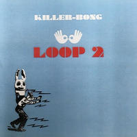 KILLER-BONG / LOOP2 [CDR]