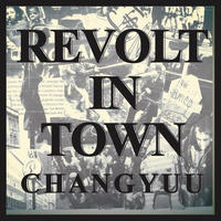 CHANG YUU / REVOLT IN TOWN [MIX CD]
