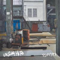 DJ MOTORA / UNSUNG HERO [CD]