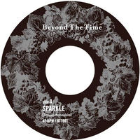 Beyond The Time / Sparkle/Long Hot Summer [7inch]