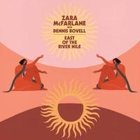 ZARA MCFARLANE WITH DENNIS BOVELL / EAST OF THE RIVER NILE [12inch]