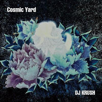 DJ KRUSH / Cosmic Yard [CD]