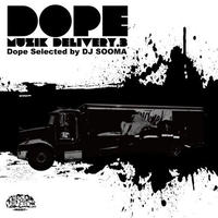DOPE MUZIK DELIVERY 3 / DJ SOOMA [MIX CD]