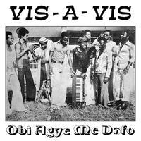 Vis-A-Vis / Obi Agye Me Dofo [LP]