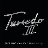 TUXEDO / The Tuxedo Way/Toast 2 Us feat. Benny Sings [7inch]
