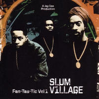 SLUM VILLAGE / FAN-TAS-TIC 1 [2LP]