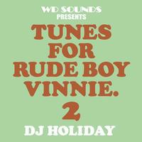 DJ HOLIDAY / TUNES FOR RUDE BOY VINNIE 2 [MIX CD]