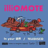 RSD2020 - illiomote / In your 徒然-TELEDISCO [7inch]