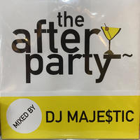 DJ MAJESTIC / the after party [MIX CD]