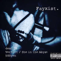 Fayxist - 「Verdict / She in the Abyss」[CD]