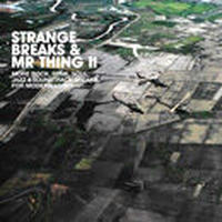 V.A / STRANGE BREAKS & MR. THING II (BBE 20TH ANNIVERSARY REPRESS) [2LP]