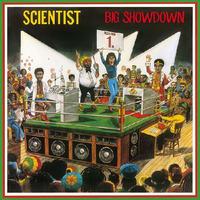 Scientist / BIG SHOWDOWN [LP]