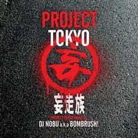 妄走族 / PROJECT TOKYO MIXED BY DJ NOBU A.K.A. BOMBRUSH! [MIX CD]