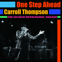 6/5 - CARROLL THOMPSON / ONE STEP AHEAD/CAN'T TAKE TWO(DUB OF ONE STEP AHEAD) [7inch]