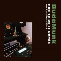 BudaMunk / Had To Do It Remix feat. Cavalier & 5lack [7inch]