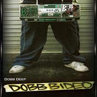 DOBBDEEP / DOBBBIDEO [DVD]