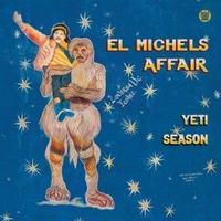 3月下旬予定 - El Michels Affair / Yeti Season [LP]
