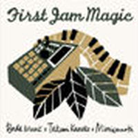 BudaMunk x Takumi Kaneko x mimismooth / First Jam Magic [CD]