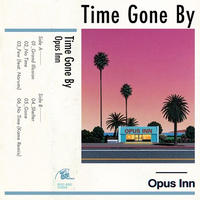 Opus Inn / Time Gone By [LP]