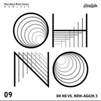 OH NO / OH NO VS. NOW-AGAIN 3 [CD]