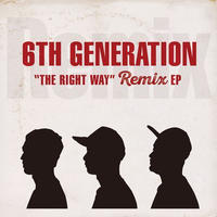 6th Generation / The Right Way Remix -EP- [12INCH]