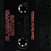 DJ URUMA / BLAQMAFFIN MIXTAPE [TAPE]