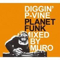 MURO / DIGGIN' P-VINE PLANET FUNK [MIX CD]