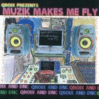 QROIX / MUZIK MAKES ME FLY [CD]