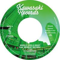 """DJ KAWASAKI / When It Feels Right feat. Monday Michiru (7""""edit) [7inch]"""