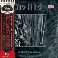 DJ BUNTA / Curse Of Disc -円盤の呪縛- [MIX CD]