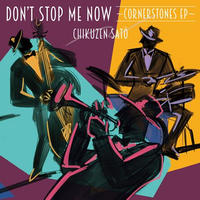 佐藤竹善 / Don't Stop Me Now -Cornerstones EP- [12inch]