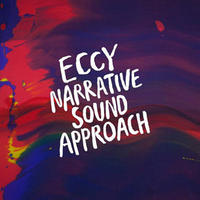 ECCY / NARRATIVE SOUND APPROACH [CD]